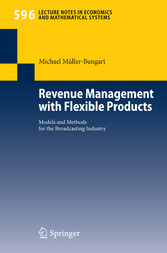 Revenue Management with Flexible Products Models and Methods for the Broadcasting Industry
