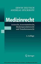 Medizinrecht Arztrecht, Arzneimittelrecht, Medizinprodukterecht und Transfusionsrecht
