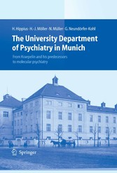 The University Department of Psychiatry in Munich From Kraepelin and his predecessors to molecular psychiatry