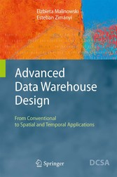 Advanced Data Warehouse Design From Conventional to Spatial and Temporal Applications