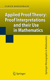 Applied Proof Theory: Proof Interpretations and their Use in Mathematics