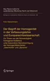 Der Begriff der Homogenität in der Verfassungslehre und Europarechtswissenschaft Zur These von der Notwendigkeit homogener Kollektive unter besonderer Berücksichtigung der Homogenitätskriterien 'Geschichte' und 'Sprache'