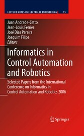 Informatics in Control Automation and Robotics Selected Papers from the International Conference on Informatics in Control Automation and Robotics 2006