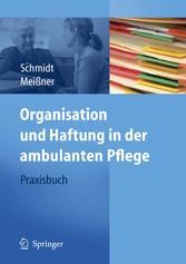 Organisation und Haftung in der ambulanten Pflege Praxisbuch