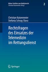 Rechtsfragen des Einsatzes der Telemedizin im Rettungsdienst Eine Untersuchung am Beispiel des Forschungsprojektes Med-on-@ix