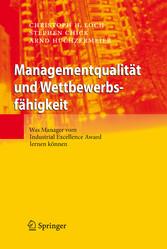 Managementqualität und Wettbewerbsfähigkeit Was Manager vom Industrial Excellence Award lernen können