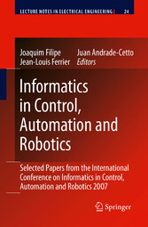 Informatics in Control, Automation and Robotics Selected Papers from the International Conference on Informatics in Control, Automation and Robotics 2007