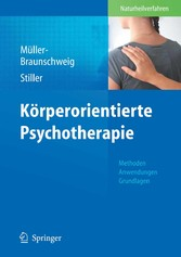 Körperorientierte Psychotherapie Methoden - Anwendungen - Grundlagen