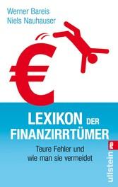 Lexikon der Finanzirrtümer Teure Fehler und wie man sie vermeidet
