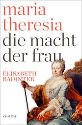 Maria Theresia Die Macht der Frau
