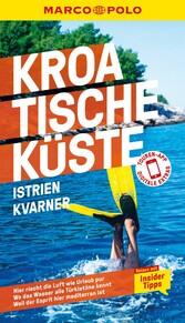 MARCO POLO Reiseführer Kroatische Küste Istrien, Kvarner Reisen mit Insider-Tipps. Inkl. kostenloser Touren-App