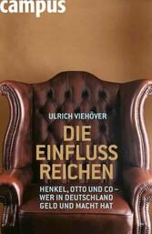 Die EinflussReichen Henkel, Otto und Co - Wer in Deutschland Geld und Macht hat