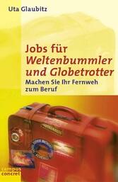 Jobs für Weltenbummler und Globetrotter Machen Sie Ihr Fernweh zum Beruf