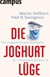 Die Joghurt-Lüge Die unappetitlichen Geschäfte der Lebensmittelindustrie
