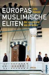 Europas muslimische Eliten Wer sie sind und was sie wollen