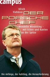 Der Porsche-Chef Wendelin Wiedeking - mit Ecken und Kanten an der Spitze