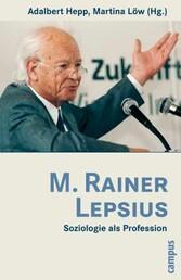 M. Rainer Lepsius Soziologie als Profession