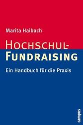 Hochschul-Fundraising Ein Handbuch für die Praxis