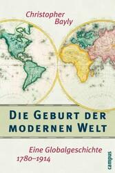 Die Geburt der modernen Welt Eine Globalgeschichte 1780-1914