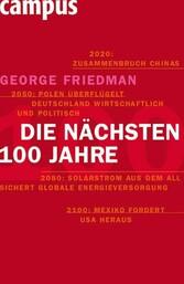 Die nächsten hundert Jahre Die Weltordnung der Zukunft