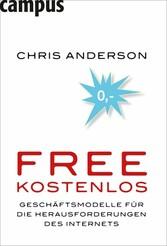 Free - Kostenlos Geschäftsmodelle für die Herausforderungen des Internets