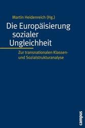 Die Europäisierung sozialer Ungleichheit Zur transnationalen Klassen- und Sozialstrukturanalyse