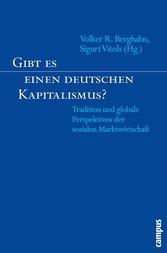 Gibt es einen deutschen Kapitalismus? Tradition und globale Perspektiven der sozialen Marktwirtschaft