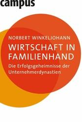Wirtschaft in Familienhand Die Erfolgsgeheimnisse der Unternehmerdynastien