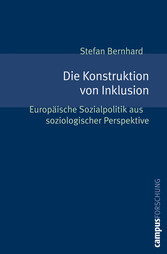 Die Konstruktion von Inklusion Europäische Sozialpolitik aus soziologischer Perspektive