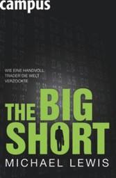 The Big Short - Wie eine Handvoll Trader die Welt verzockte Wie eine Handvoll Trader die Welt verzockte