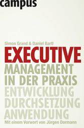 Executive Management in der Praxis Entwicklung - Durchsetzung - Anwendung