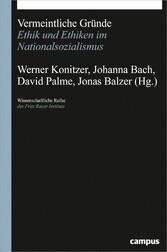 Vermeintliche Gründe Ethik und Ethiken im Nationalsozialismus