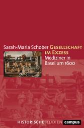 Gesellschaft im Exzess Mediziner in Basel um 1600