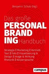 Das große Personal-Branding-Handbuch & Wirkung - Rhetorik - Körpersprache
