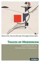 Traces of Modernism Art and Politics from the First World War to Totalitarianism