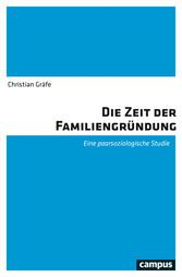 Die Zeit der Familiengründung Eine paarsoziologische Studie