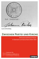 Zwischen Partei und Kirche Nationalsozialistische Priester in Österreich und Deutschland (1938-1944)