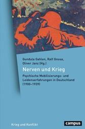 Nerven und Krieg Psychische Mobilisierungs- und Leidenserfahrungen in Deutschland (1900-1939)