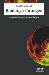 Bindungsstörungen Von der Bindungstheorie zur Therapie