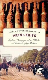 & Krieg Bordeaux, Champagner und die Schlacht um Frankreichs größten Reichtum