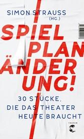 Spielplan-Änderung! 30 Stücke, die das Theater heute braucht