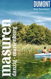 DuMont Reise-Taschenbuch Masuren mit Danzig und Marienburg Mit individuellen Autorentipps und vielen Touren.