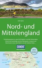DuMont Reise-Handbuch Reiseführer Nord-und Mittelengland mit praktischen Downloads aller Karten und Grafiken