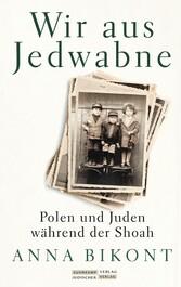 Wir aus Jedwabne Polen und Juden während der Shoah
