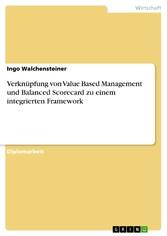 Verknüpfung von Value Based Management und Balanced Scorecard zu einem integrierten Framework