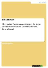 Alternative Finanzierungsformen für klein- und mittelständische Unternehmen in Deutschland