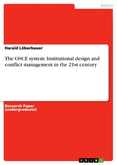 The OSCE system: Institutional design and conflict management in the 21st century