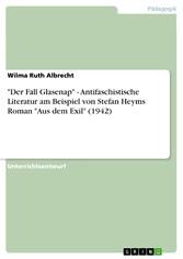'Der Fall Glasenap' - Antifaschistische Literatur am Beispiel von Stefan Heyms Roman 'Aus dem Exil' (1942)