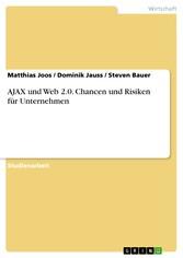AJAX und Web 2.0. Chancen und Risiken für Unternehmen Chancen für Unternehmen