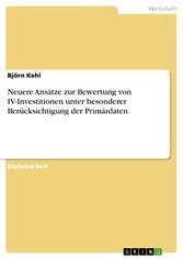 Neuere Ansätze zur Bewertung von IV-Investitionen unter besonderer Berücksichtigung der Primärdaten